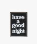 Have a good Night Pin