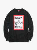 해브 어 굿 타임(HAVE A GOOD TIME) Frame Crewneck - Black