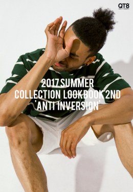 "QT8  ""ANTI INVERSION"" Summer COLLECTION룩북발매"