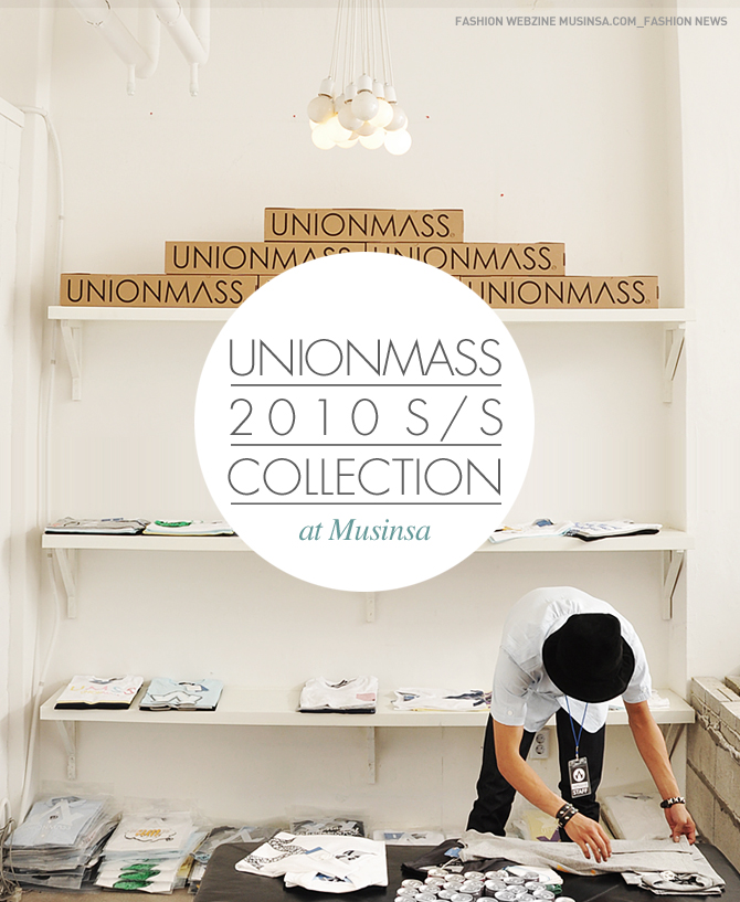 UNIONMASS 2010 S/S Collection @Musinsa