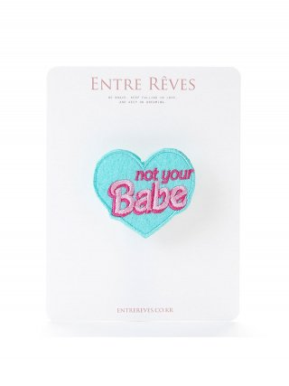 앙트레브(entrereves) NOT YOUR BABE PATCH