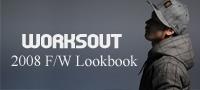 WORKSOUT 2008 F/W Lookbook