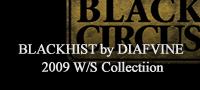 DIAFVINE 1st Collection ″BLACK CIRCUS″