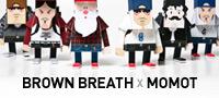 BROWN BREATH x MOMOT 재미있는 그들의 공동작업.