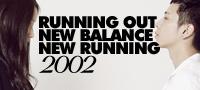 _RUNNING OUT, NEW BALANCE NEW RUNNING 2002