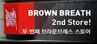 _Let's go there, Brown breath Second shop 브라운브레스 스토어, 그 두 번째 문을 열다.