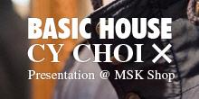 베이직 하우스 그리고 CY CHOI